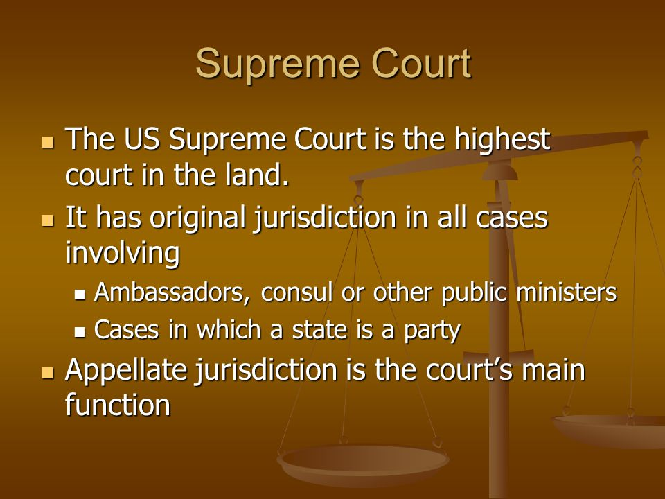 Supreme Court The US Supreme Court is the highest court in the land. The US Supreme Court is the highest court in the land. It has original jurisdicti
