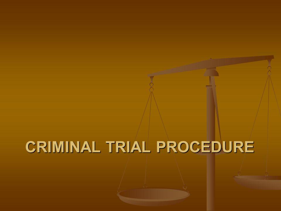CRIMINAL TRIAL PROCEDURE