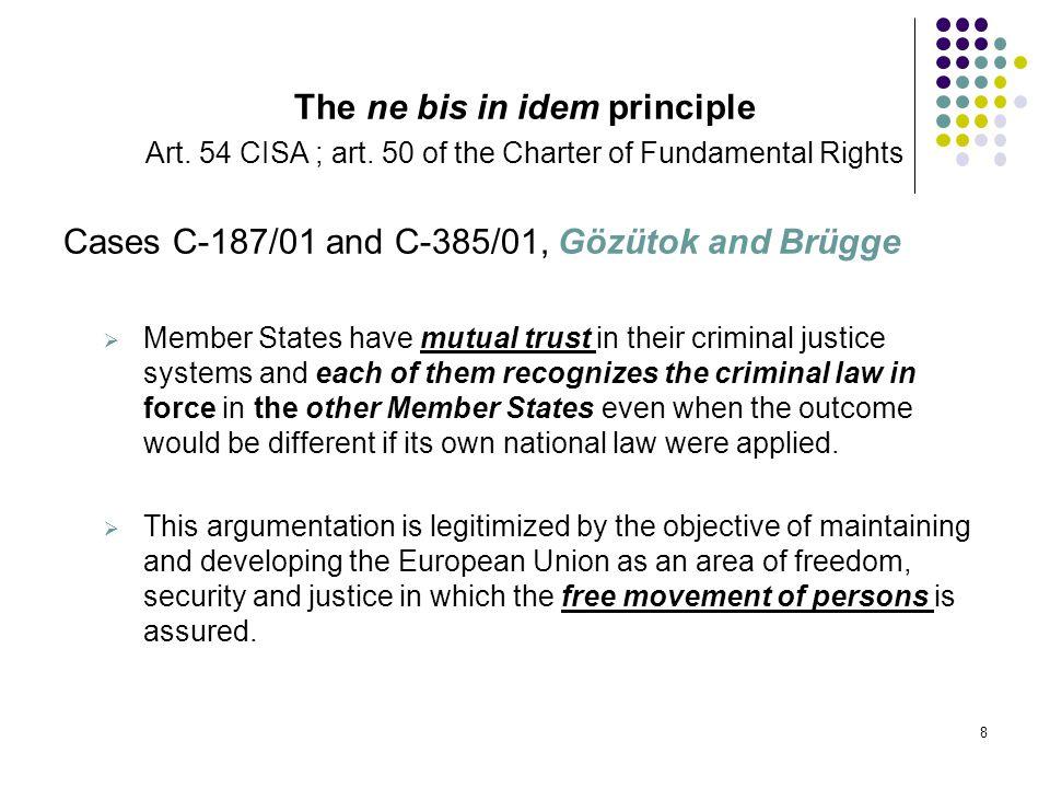 The ne bis in idem principle Art. 54 CISA ; art.