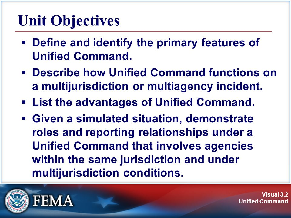 Visual 3.23 Unified Command Integrated General Staff  Incident Commanders within the Unified Command must concur on the selection of the General Staff Section Chiefs.
