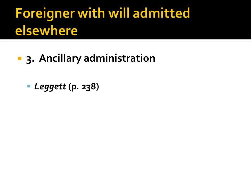  3. Ancillary administration  Leggett (p. 238)