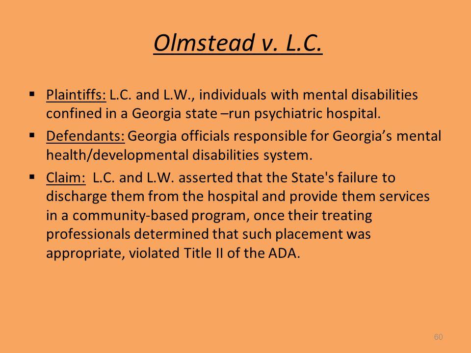 Olmstead v. L.C.  Plaintiffs: L.C.