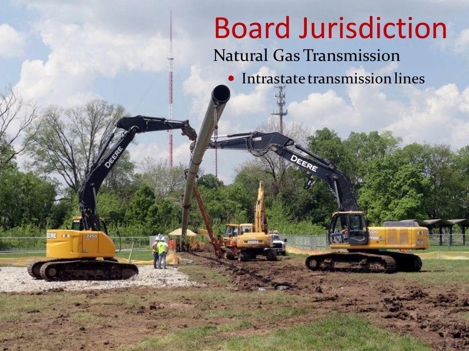 Board Jurisdiction Natural Gas Transmission Intrastate transmission lines