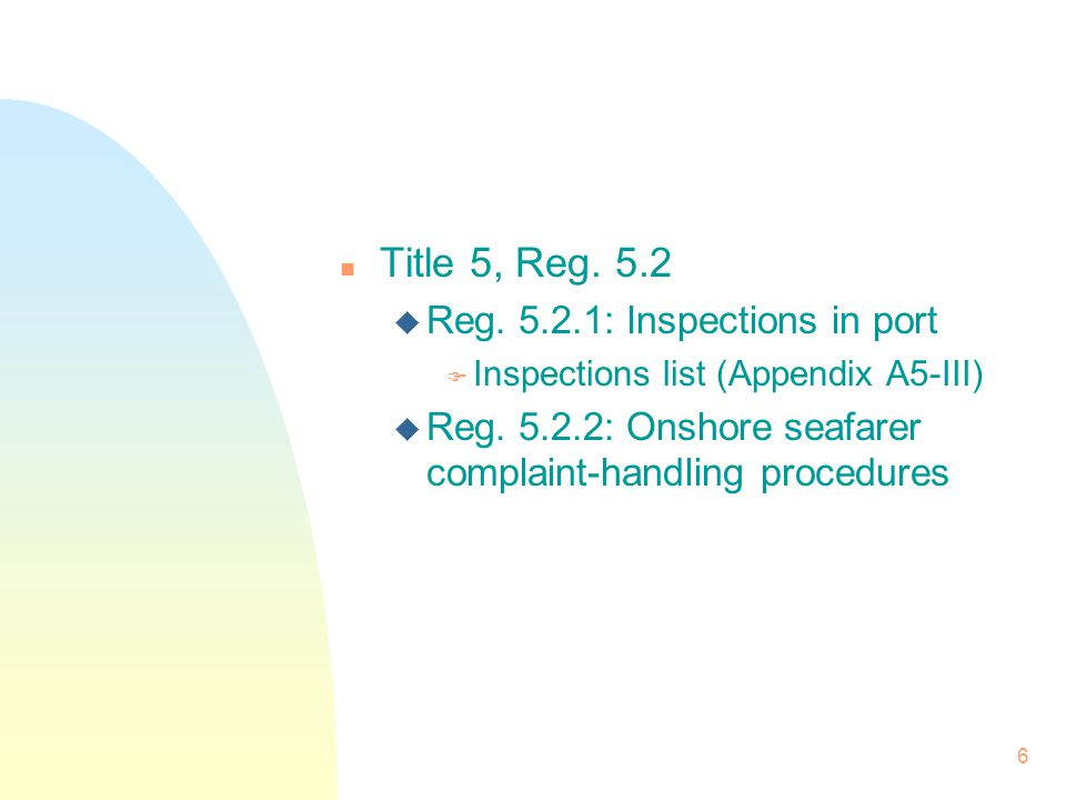 n Title 5, Reg. 5.2 u Reg. 5.2.1: Inspections in port F Inspections list (Appendix A5-III) u Reg.