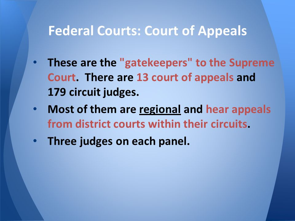 Federal Courts: Court of Appeals These are the