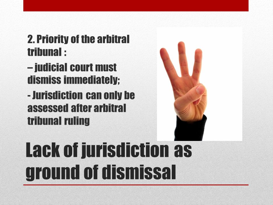 Lack of jurisdiction as ground of dismissal 2.