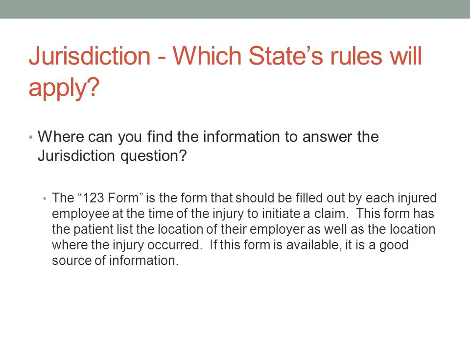 Jurisdiction - Which State's rules will apply.