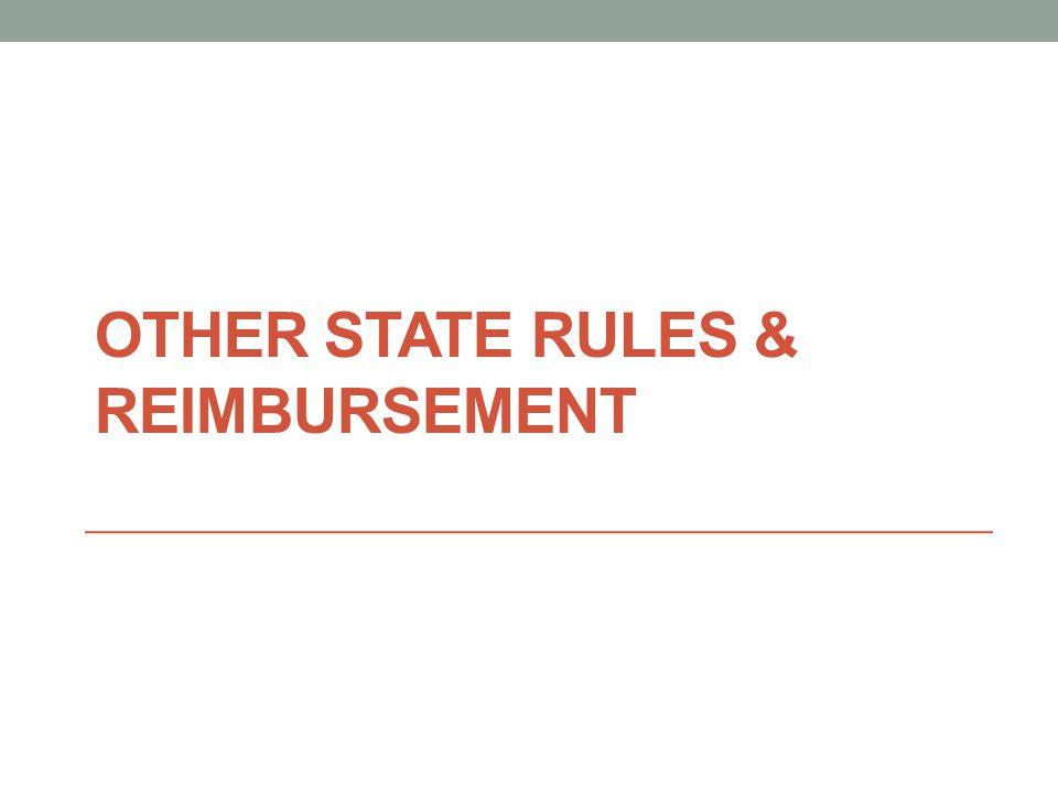 OTHER STATE RULES & REIMBURSEMENT