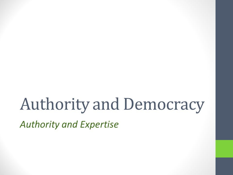 Authority and Democracy Authority and Expertise