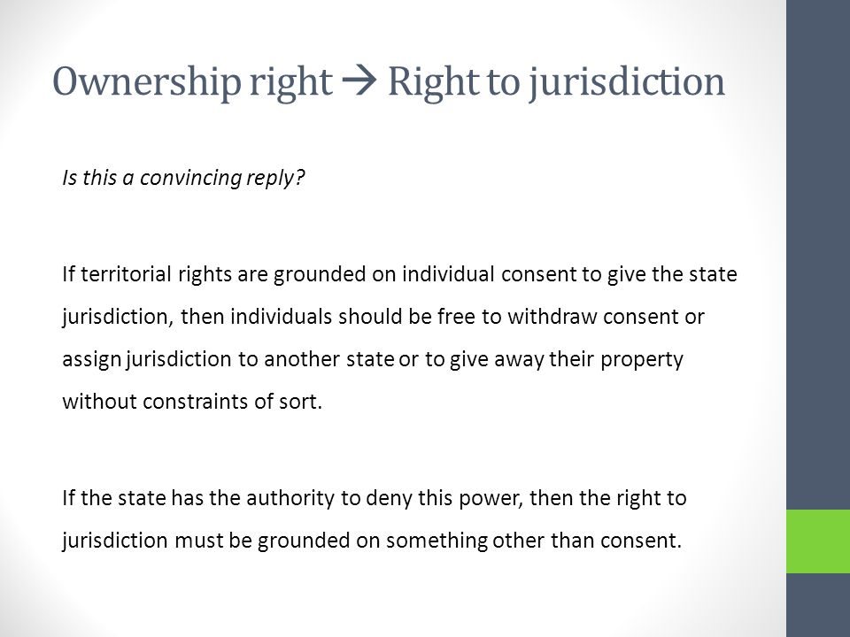 Ownership right  Right to jurisdiction Is this a convincing reply.