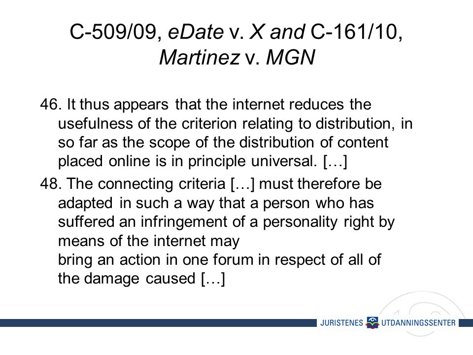 C-509/09, eDate v. X and C-161/10, Martinez v. MGN 46.