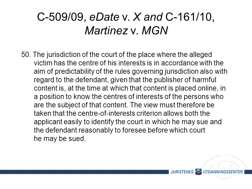 C-509/09, eDate v. X and C-161/10, Martinez v. MGN 50.