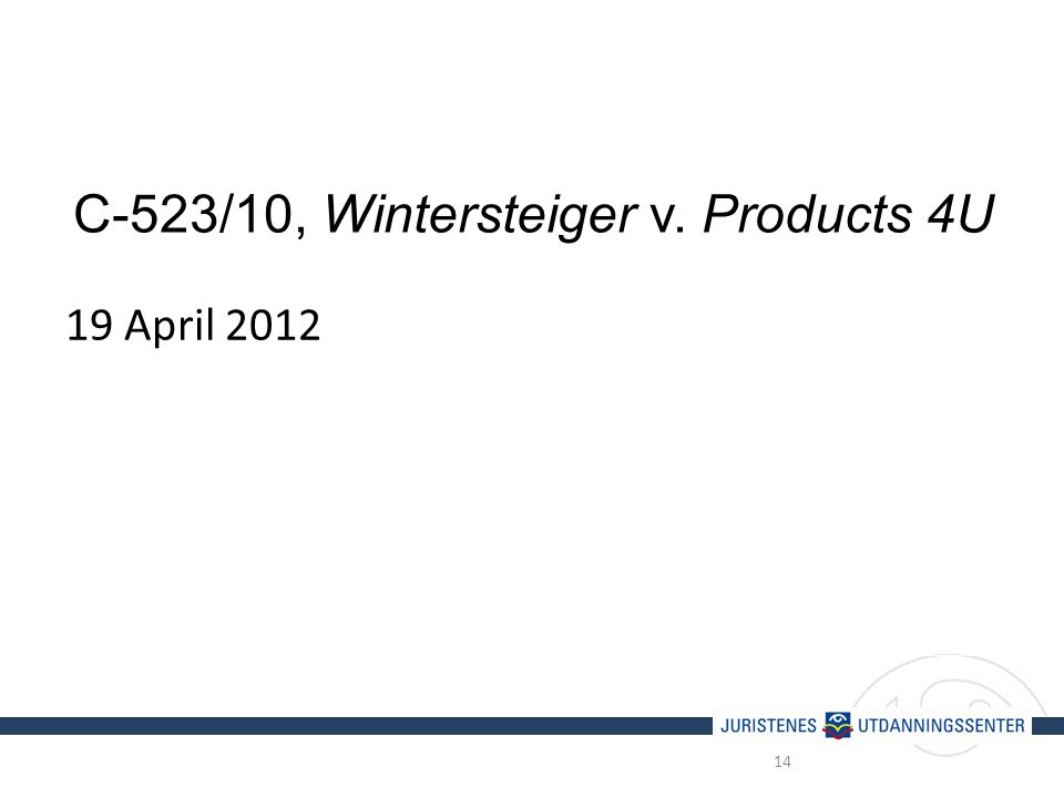 C-523/10, Wintersteiger v. Products 4U 19 April 2012 14