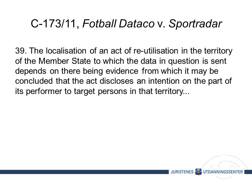 C-173/11, Fotball Dataco v. Sportradar 39.