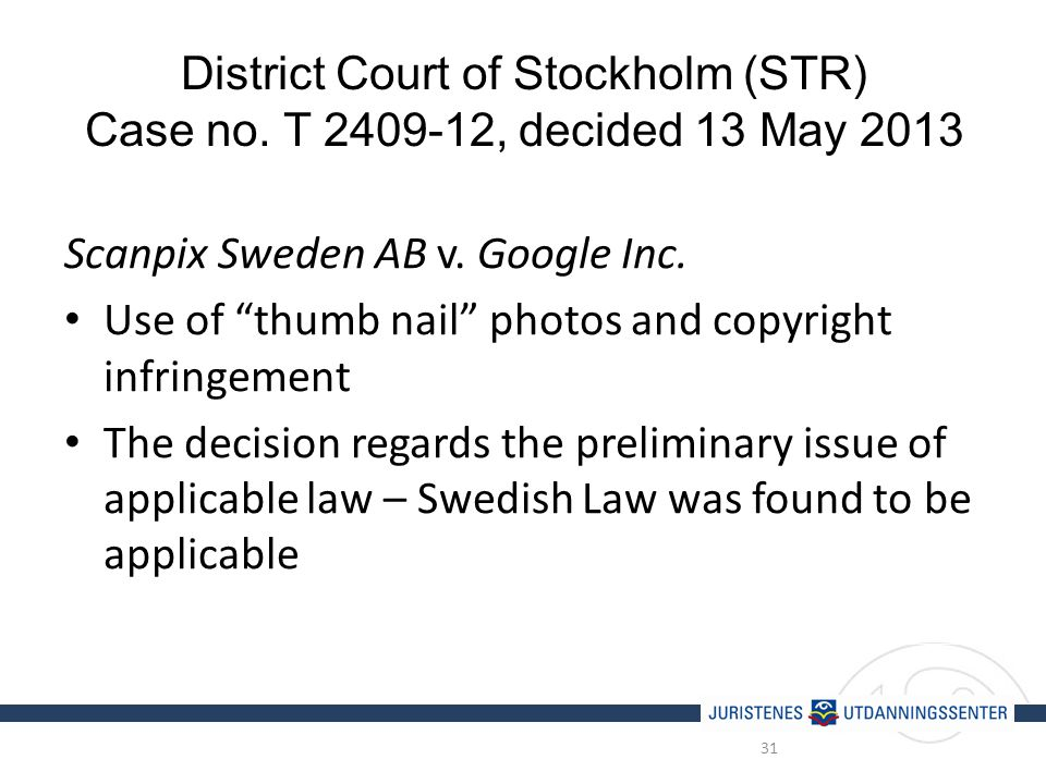 District Court of Stockholm (STR) Case no. T 2409-12, decided 13 May 2013 Scanpix Sweden AB v.