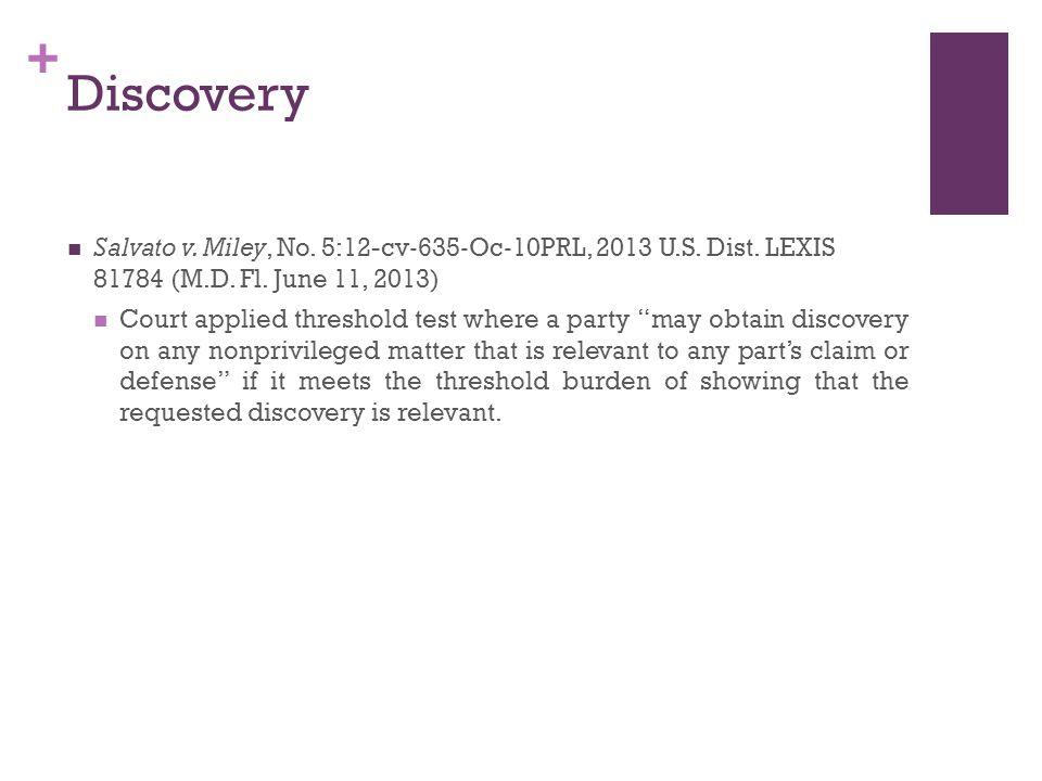+ Discovery Salvato v. Miley, No. 5:12-cv ‐ 635 ‐ Oc ‐ 10PRL, 2013 U.S.