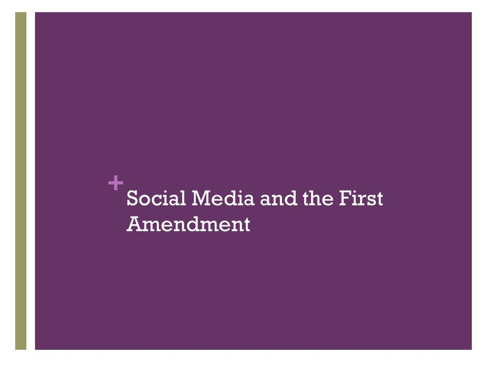 + Social Media and the First Amendment