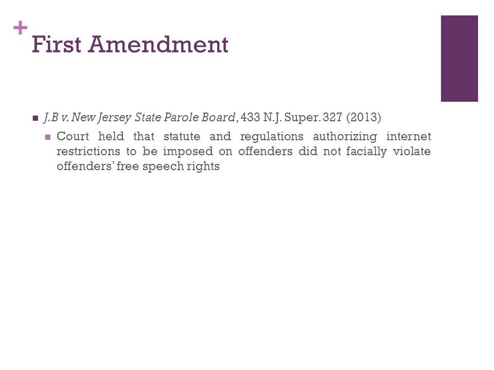 + First Amendment J.B v. New Jersey State Parole Board, 433 N.J.