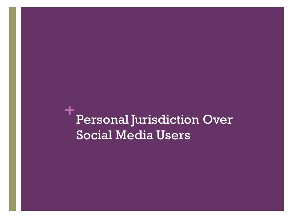 + Personal Jurisdiction Over Social Media Users