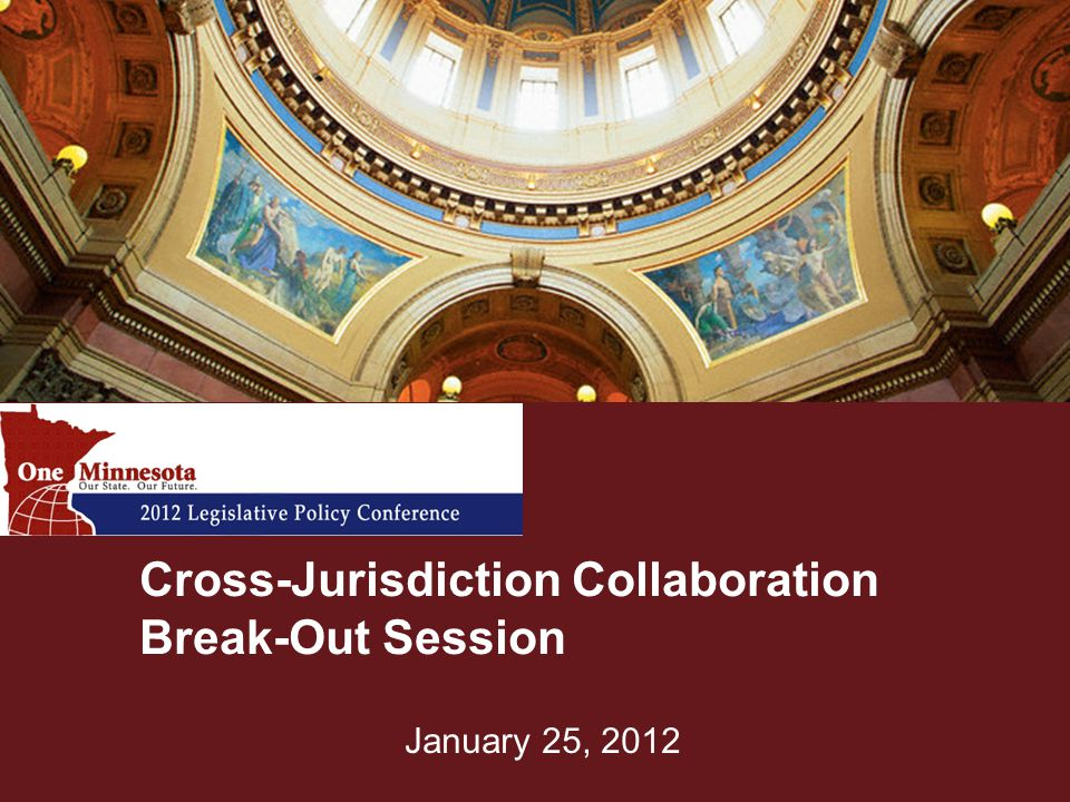 January 25, 2012 Cross-Jurisdiction Collaboration Break-Out Session