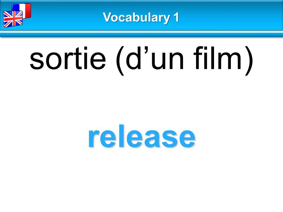 release sortie (d'un film) Vocabulary 1