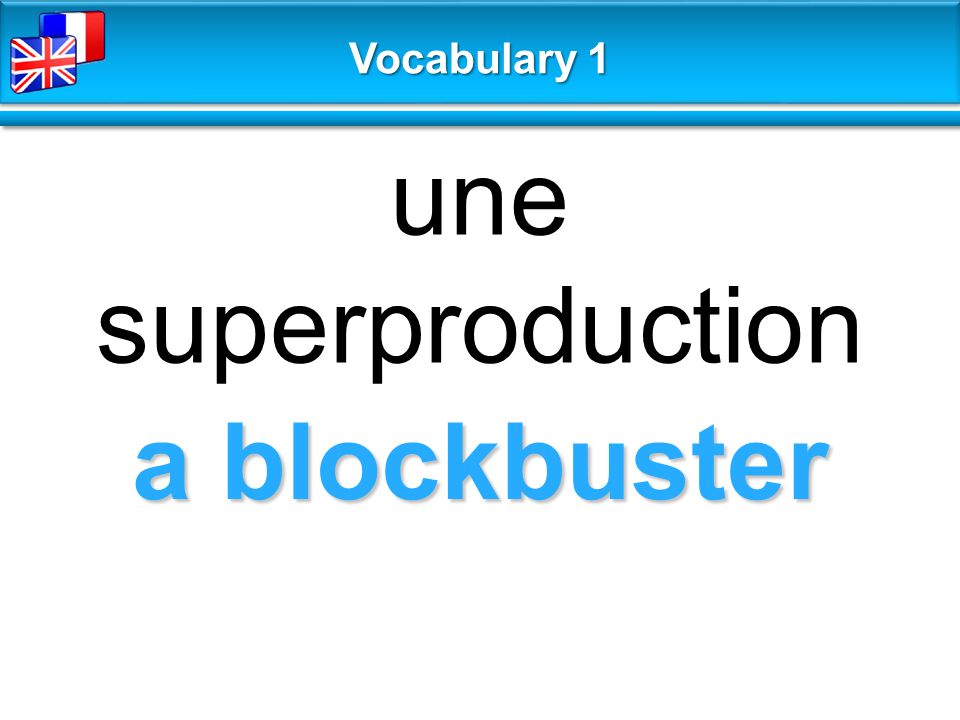 a blockbuster une superproduction Vocabulary 1