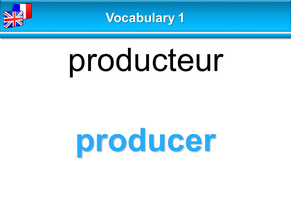 producer producteur Vocabulary 1