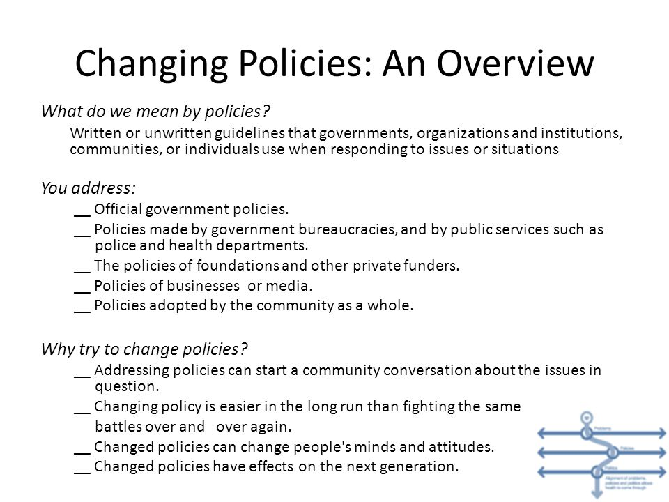 Changing Policies: An Overview What do we mean by policies.