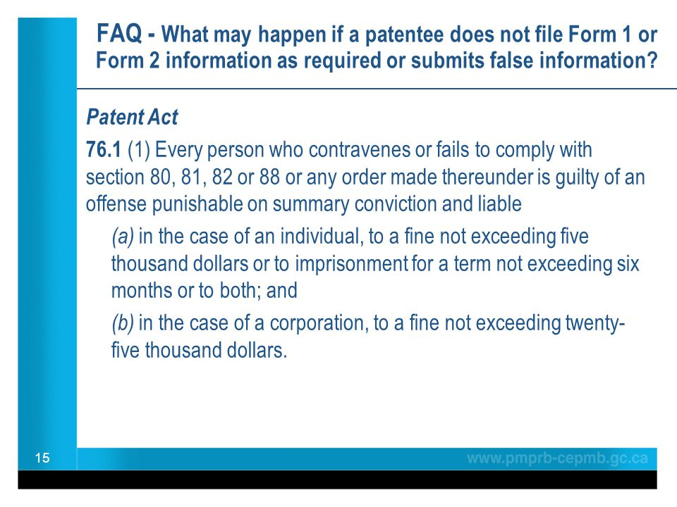 FAQ - What may happen if a patentee does not file Form 1 or Form 2 information as required or submits false information.
