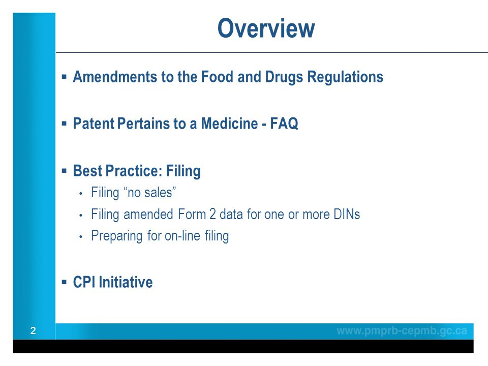 "Overview  Amendments to the Food and Drugs Regulations  Patent Pertains to a Medicine - FAQ  Best Practice: Filing Filing ""no sales"" Filing amended"