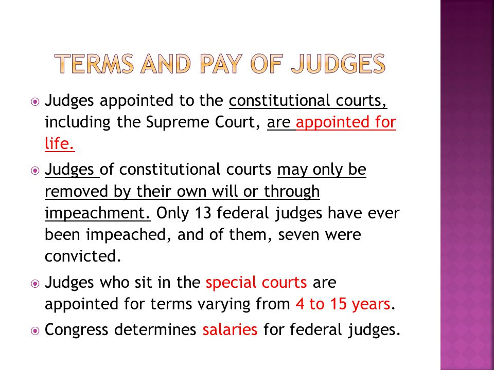  Judges appointed to the constitutional courts, including the Supreme Court, are appointed for life.