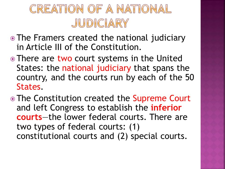  The Framers created the national judiciary in Article III of the Constitution.