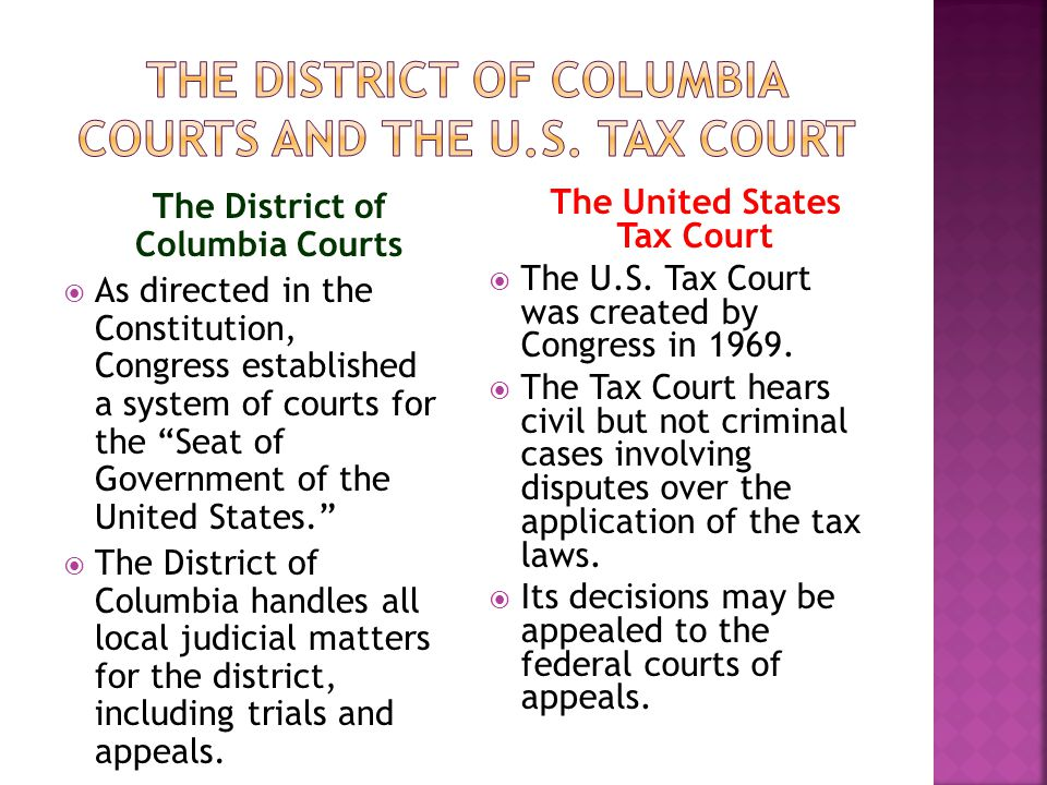 The United States Tax Court  The U.S. Tax Court was created by Congress in 1969.