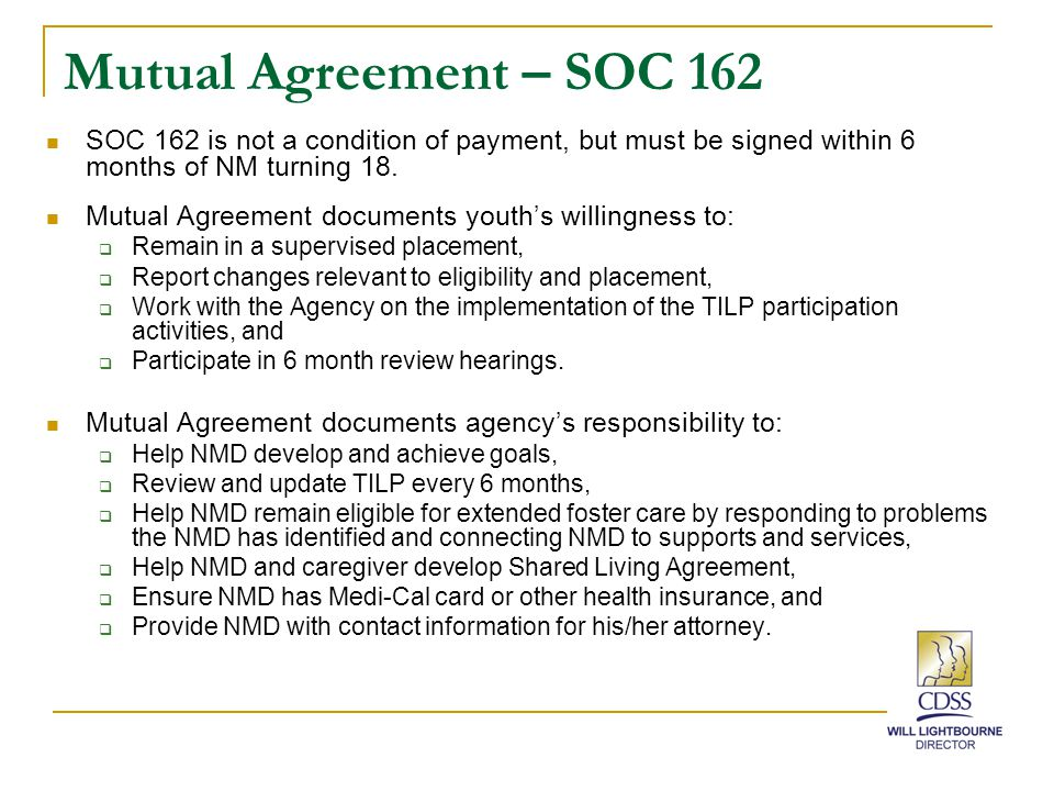 Mutual Agreement – SOC 162 SOC 162 is not a condition of payment, but must be signed within 6 months of NM turning 18.