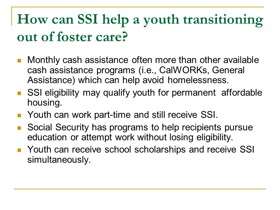 How can SSI help a youth transitioning out of foster care.