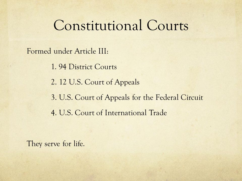 Constitutional Courts Formed under Article III: 1.