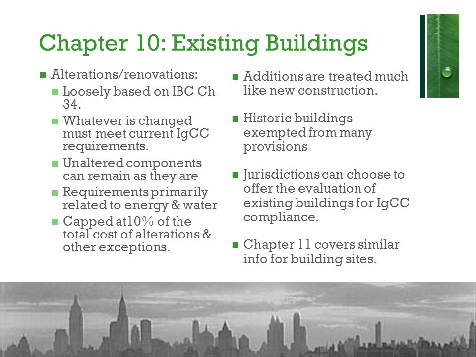 Chapter 10: Existing Buildings Alterations/renovations: Loosely based on IBC Ch 34.