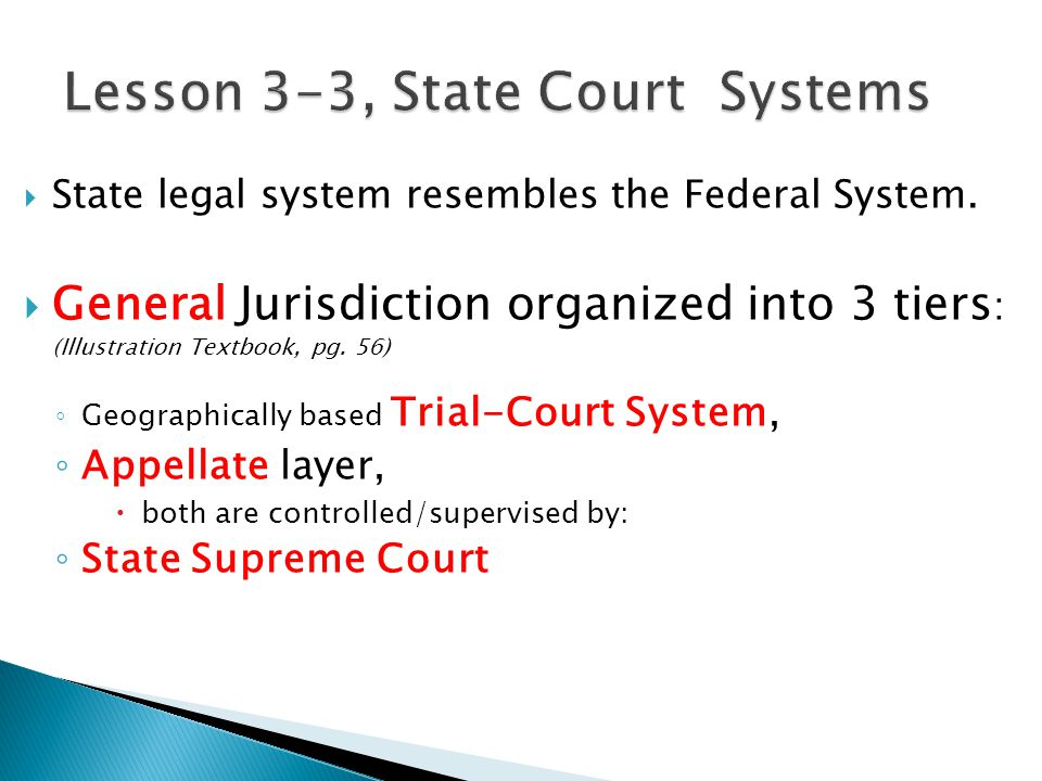  State legal system resembles the Federal System.