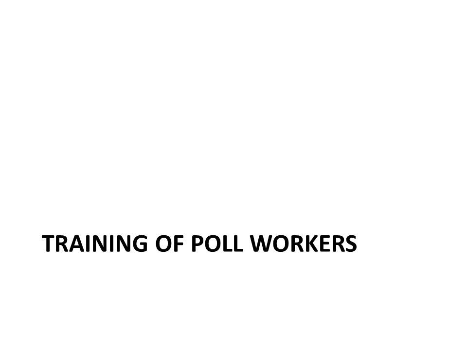 TRAINING OF POLL WORKERS