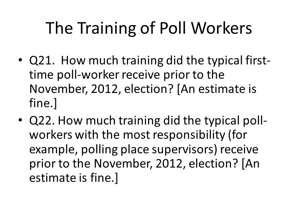 The Training of Poll Workers Q21.