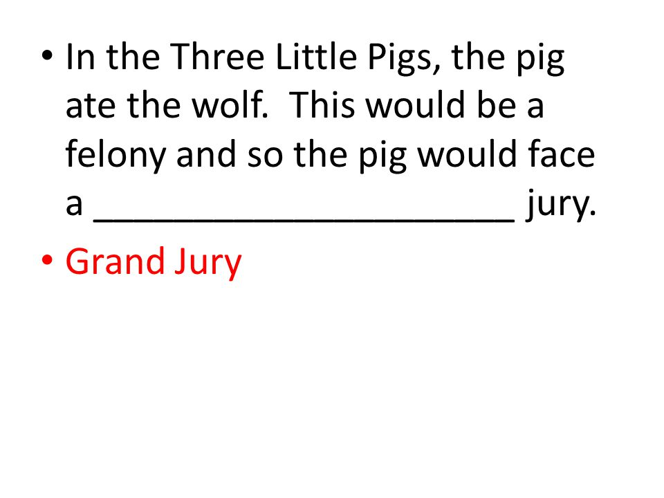 In the Three Little Pigs, the pig ate the wolf.