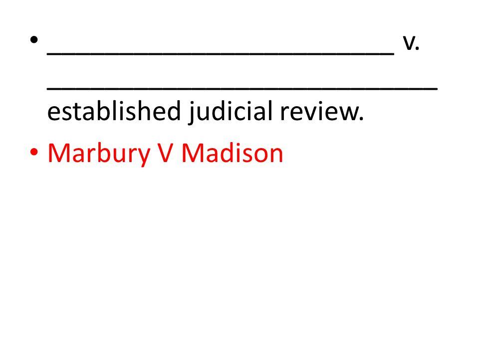 ________________________ v. ___________________________ established judicial review.