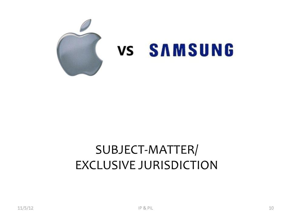 SUBJECT-MATTER/ EXCLUSIVE JURISDICTION 11/5/12IP & PIL10