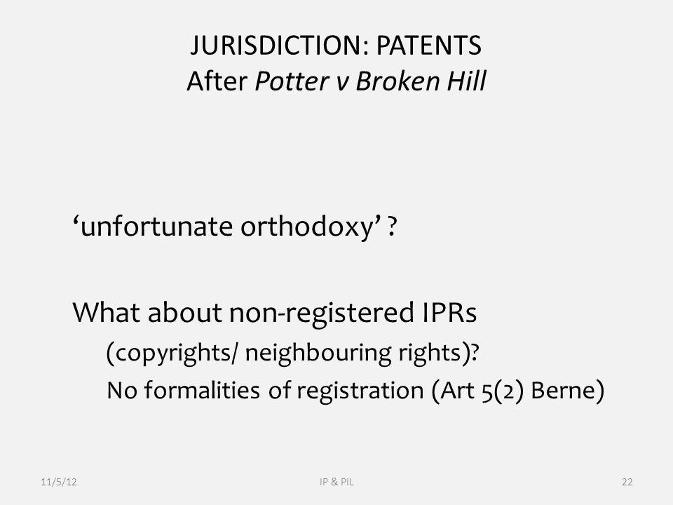 JURISDICTION: PATENTS After Potter v Broken Hill 'unfortunate orthodoxy' .