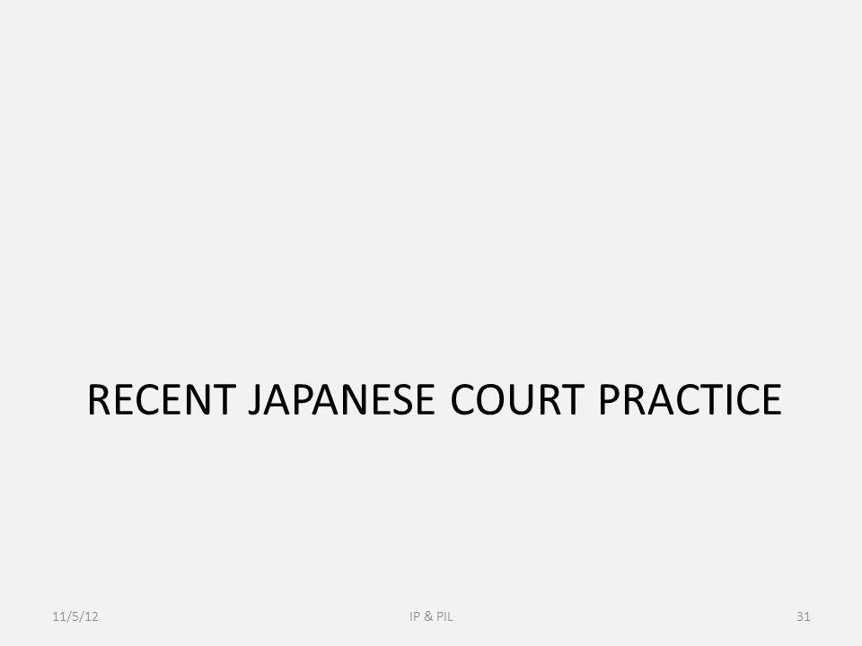 RECENT JAPANESE COURT PRACTICE 11/5/12IP & PIL31