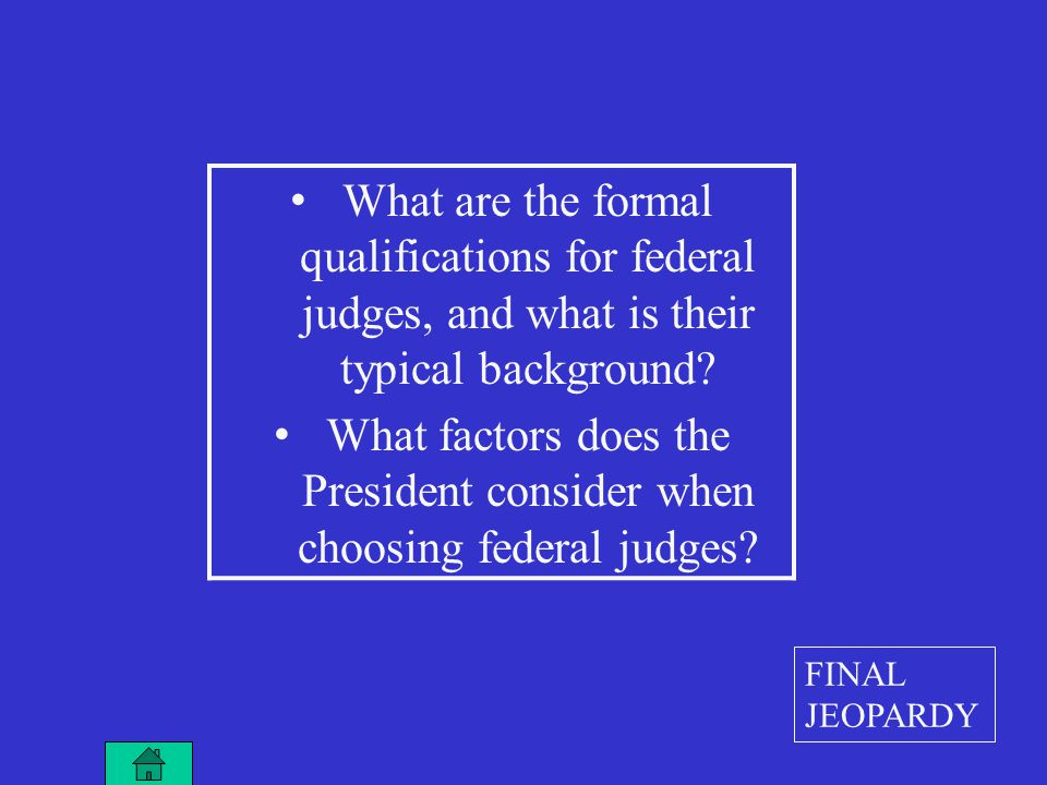 What are the formal qualifications for federal judges, and what is their typical background.