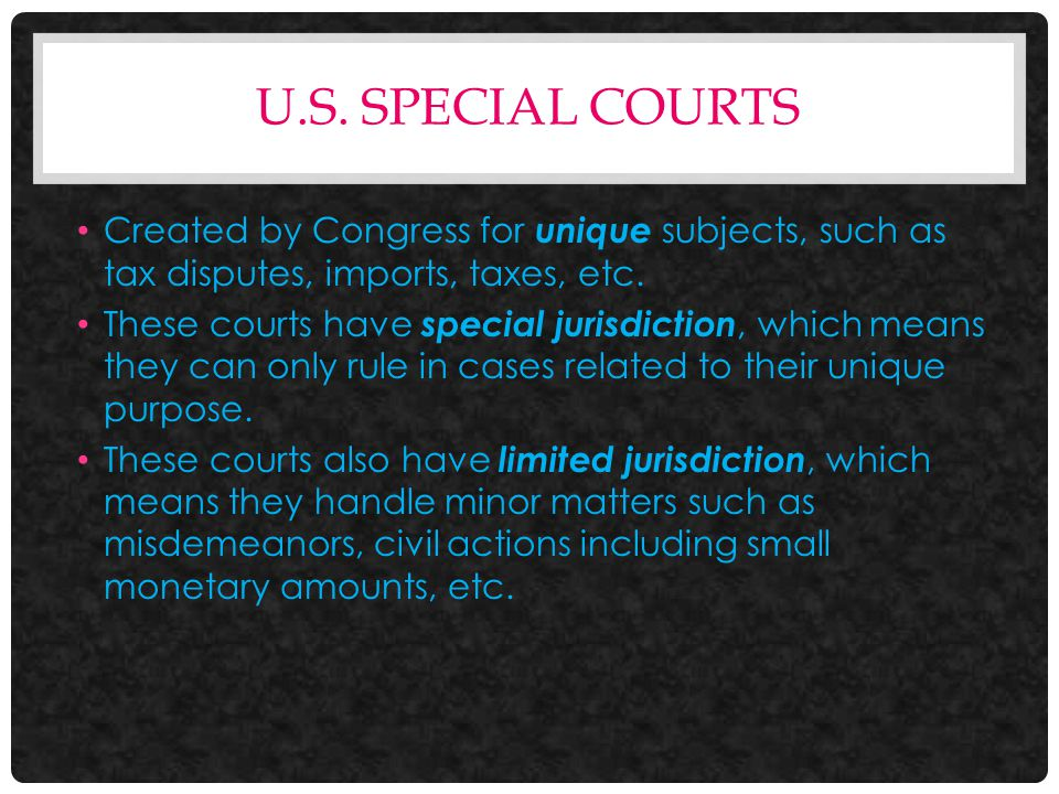 FACTS ABOUT SPECIAL COURTS Special courts in the United States developed out of the English custom of handling different kinds of cases by establishing many different special courts.