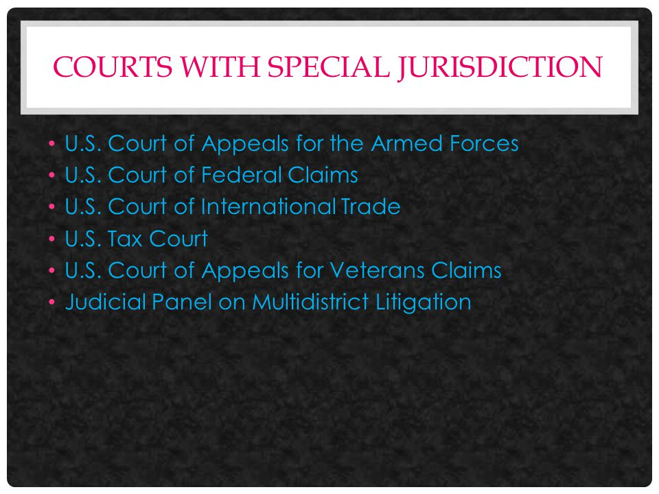COURTS WITH SPECIAL JURISDICTION U.S. Court of Appeals for the Armed Forces U.S.