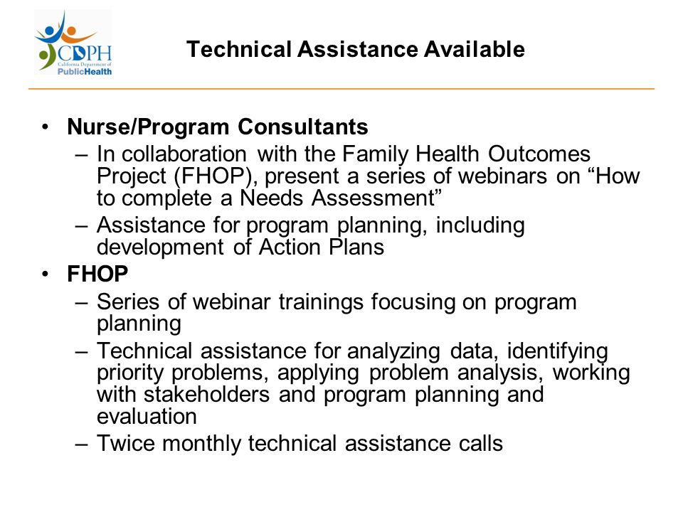 Technical Assistance Available Nurse/Program Consultants –In collaboration with the Family Health Outcomes Project (FHOP), present a series of webinar