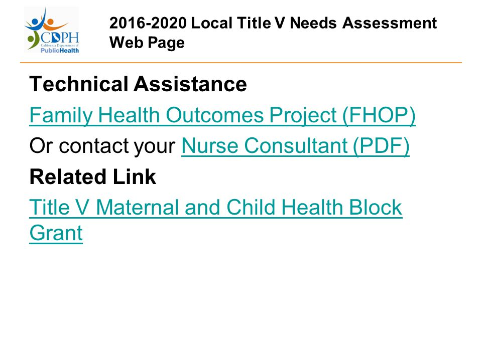 2016-2020 Local Title V Needs Assessment Web Page Technical Assistance Family Health Outcomes Project (FHOP) Or contact your Nurse Consultant (PDF)Nur
